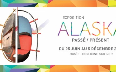 Exposition Alaska Passé / Présent